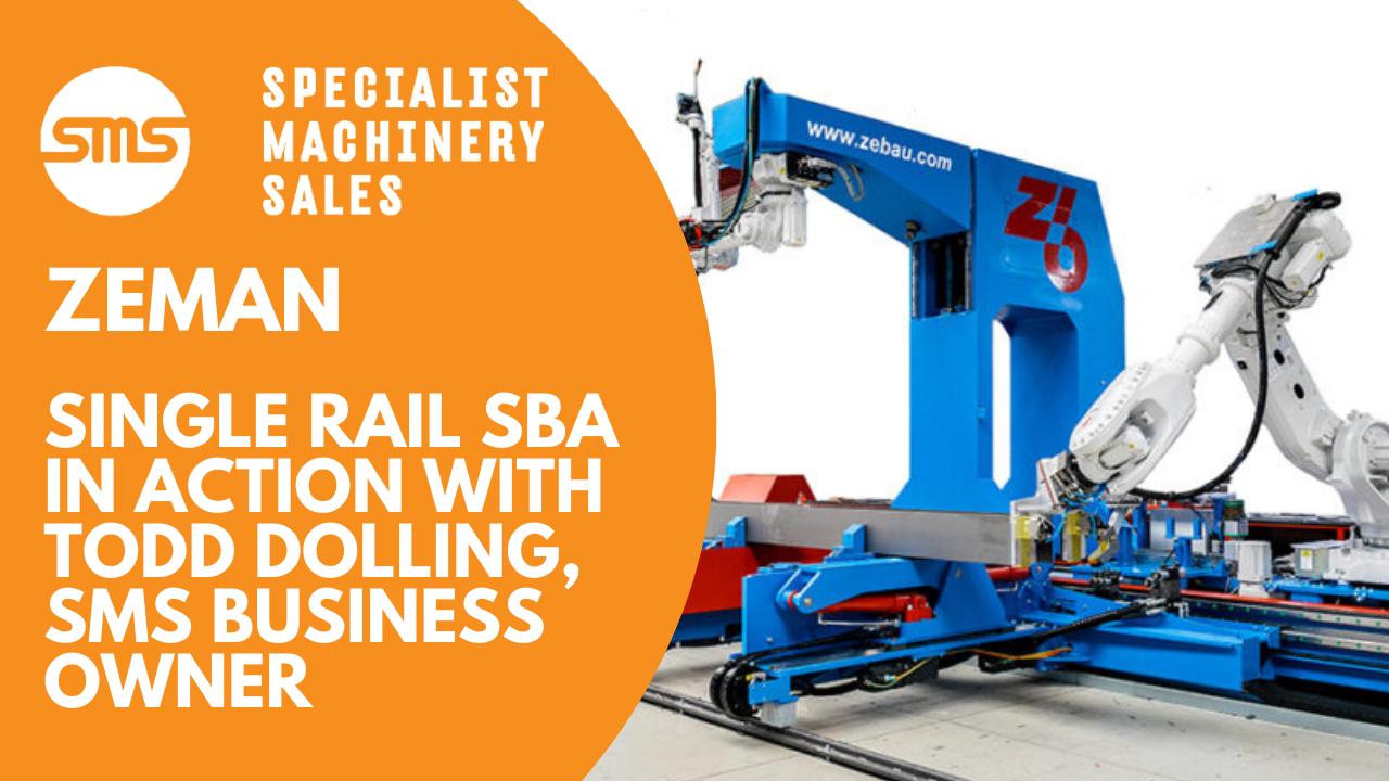 Zeman Single Rail SBA Machine - How it Works Specialist Machinery Sales