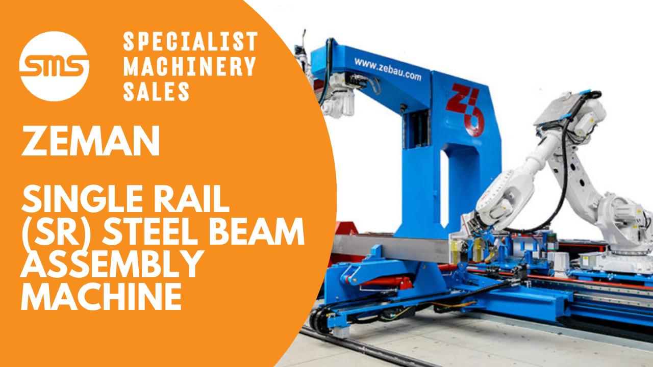 Zeman Single Rail (SR) Steel Beam Assembly Machine Specialist Machinery Sales