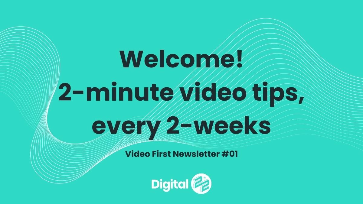 The Video Transformation VIDEO FIRST Newsletter #01