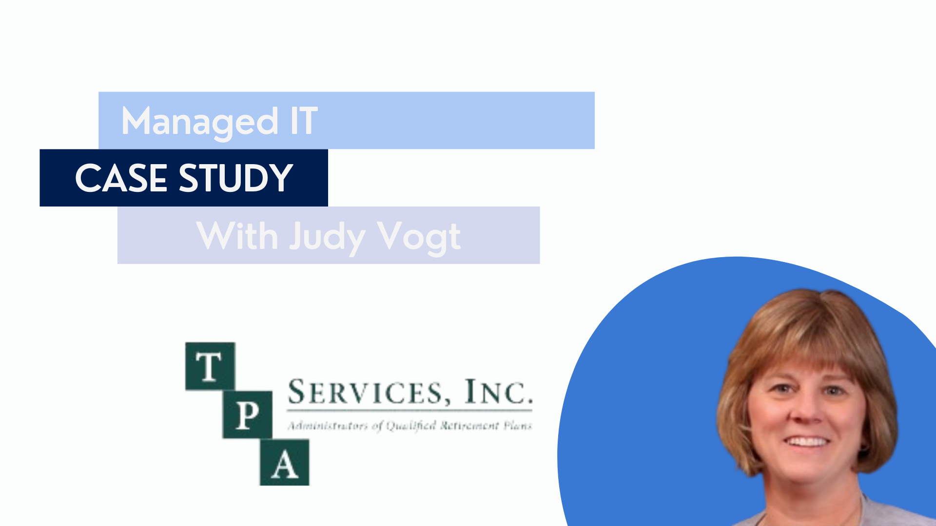 Judy Vogt, Managed IT, TPA Services