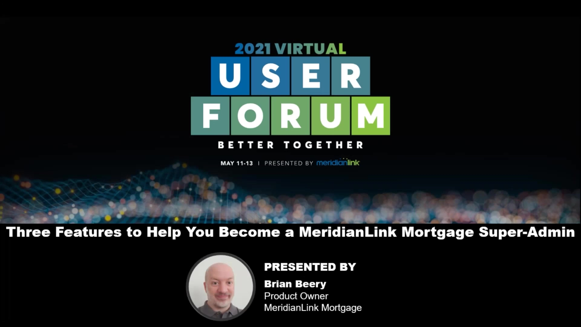 Three Features to Help You Become a MeridianLink Mortgage Super Admin