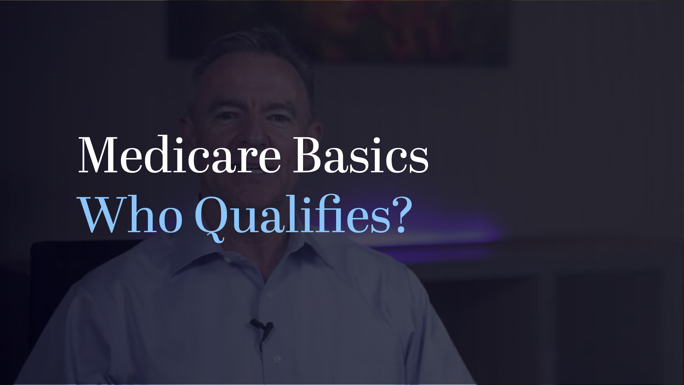 Qualifying for Medicare New SBIS Intro-2