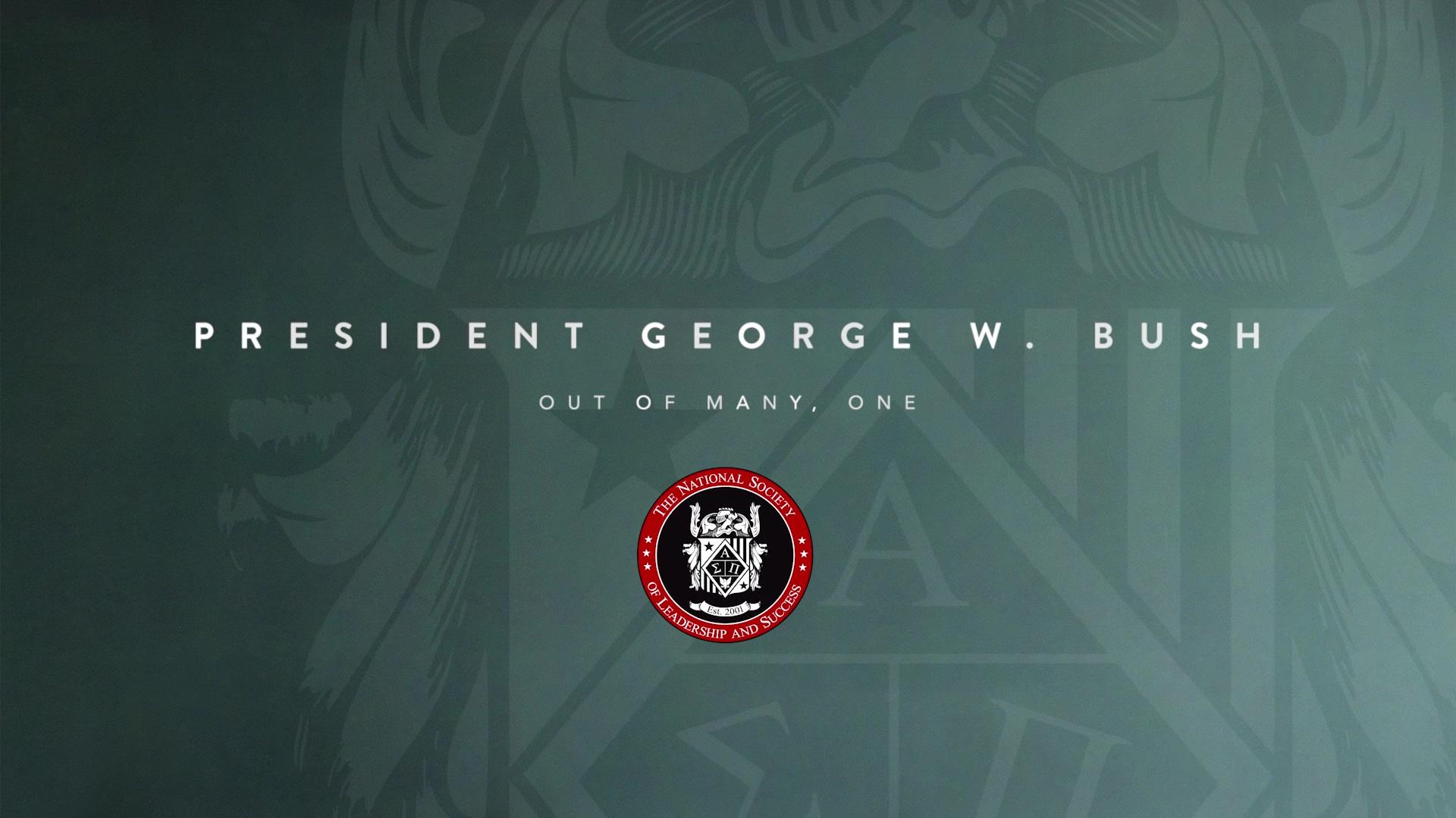 Former President George W. Bush NSLS Broadcast
