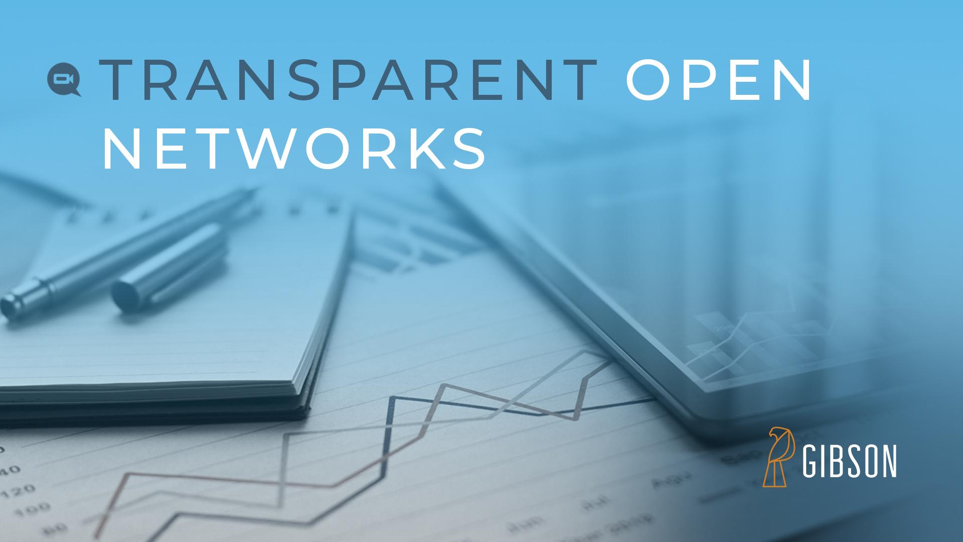 Transparent Open Networks