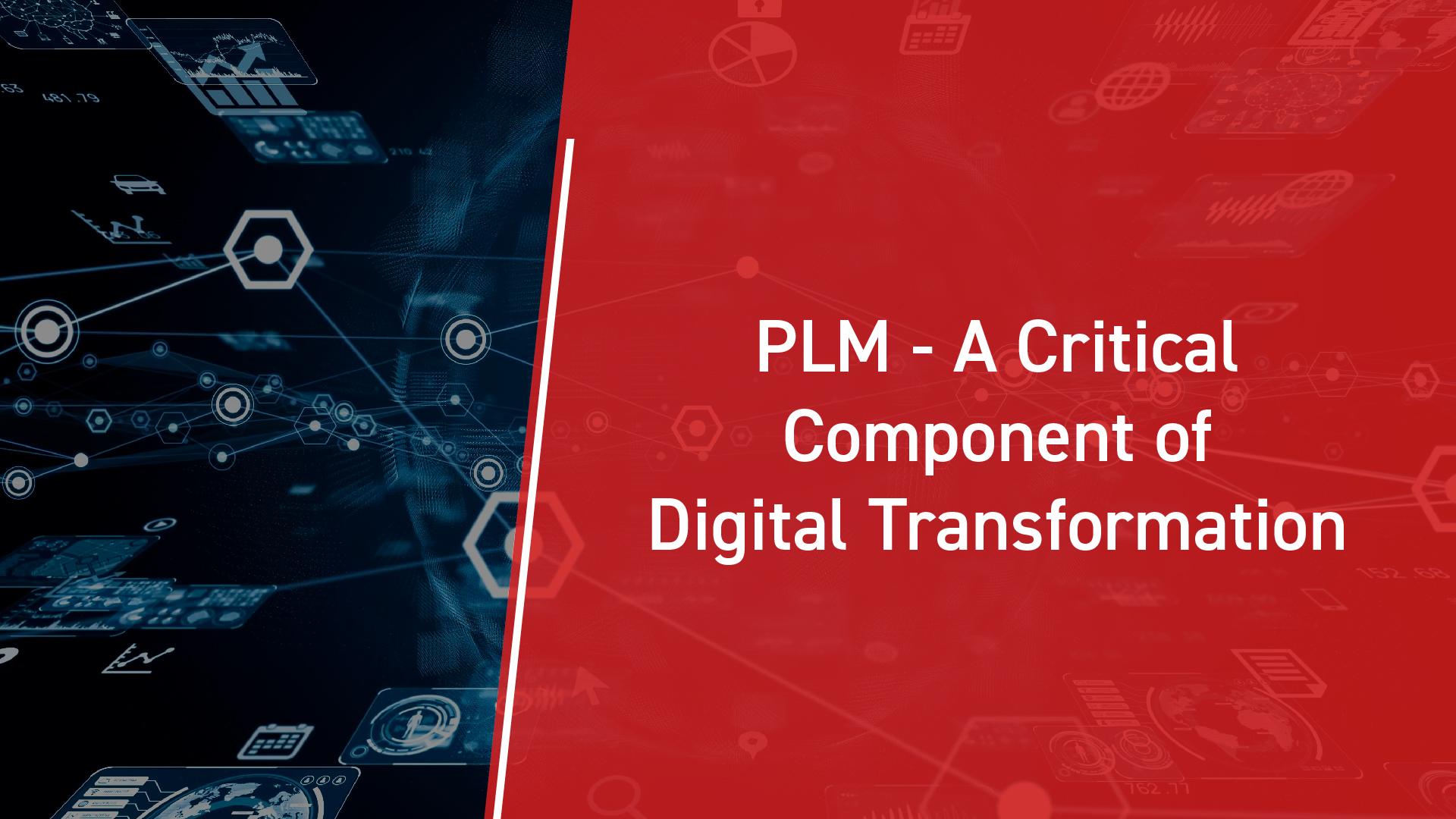 PLM: A Critical Component of Digital Transformation