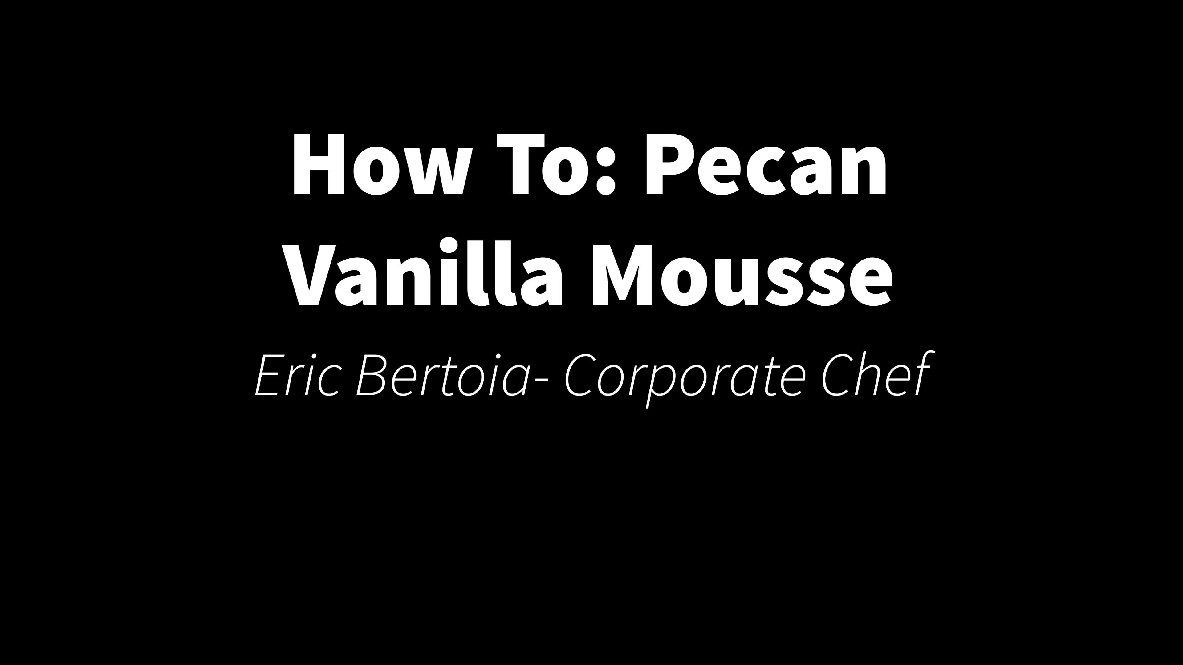 How To- Pecan Vanilla Mousse