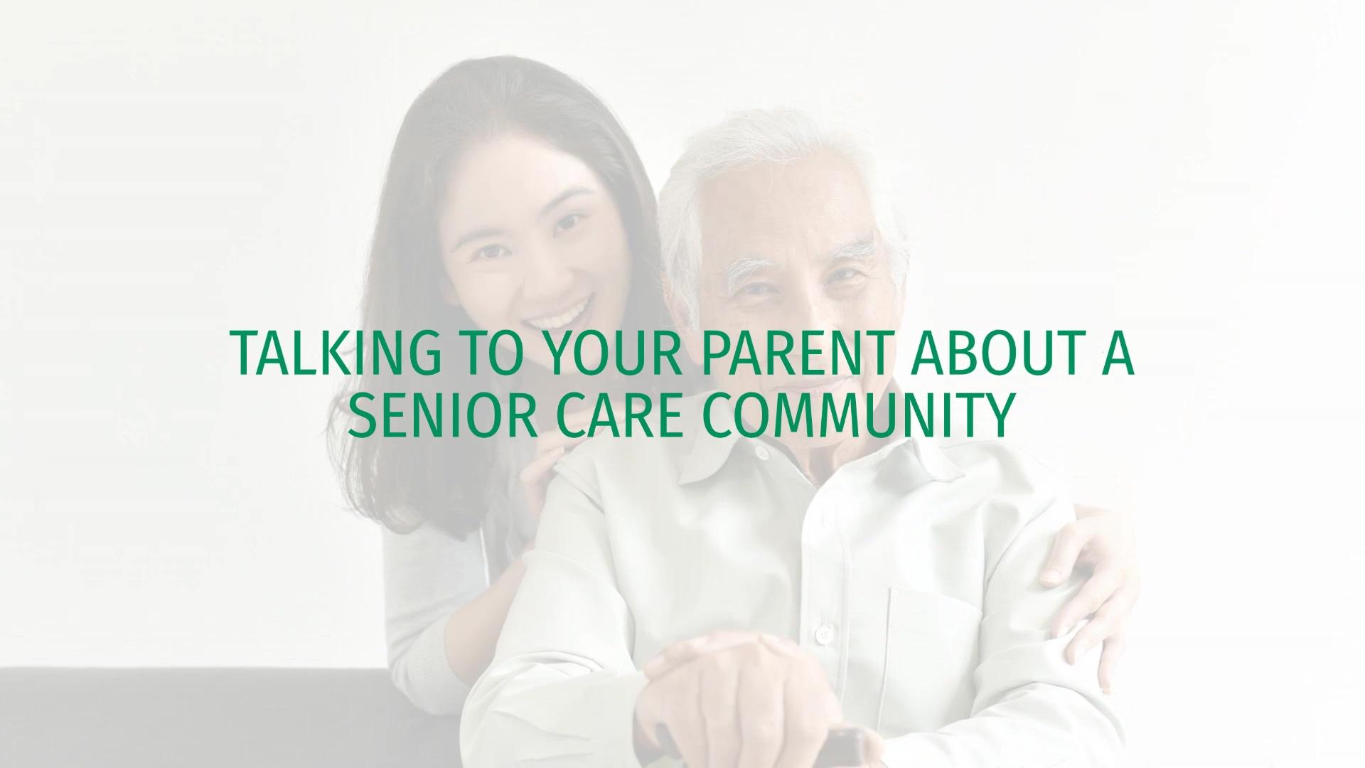 Cedarhurst_TALKING TO YOUR PARENT ABOUT A SENIOR CARE COMMUNITY_Video