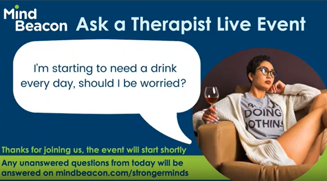 Ask a Therapist Webinar_ Managing Alcohol Use