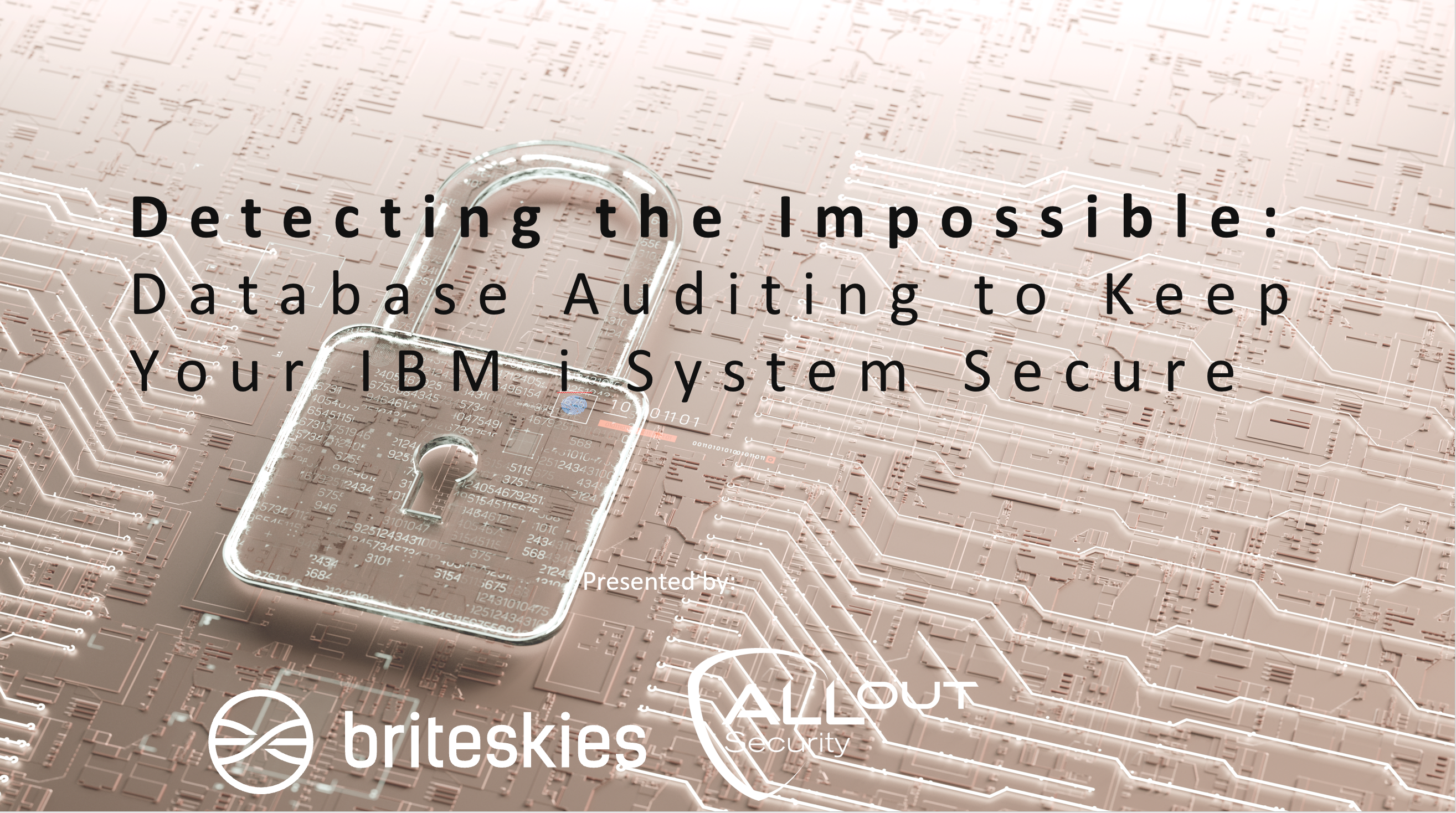 AllOut Webinar Detecting the Impossible_ Database Auditing to Keep Your IBM i System Secure