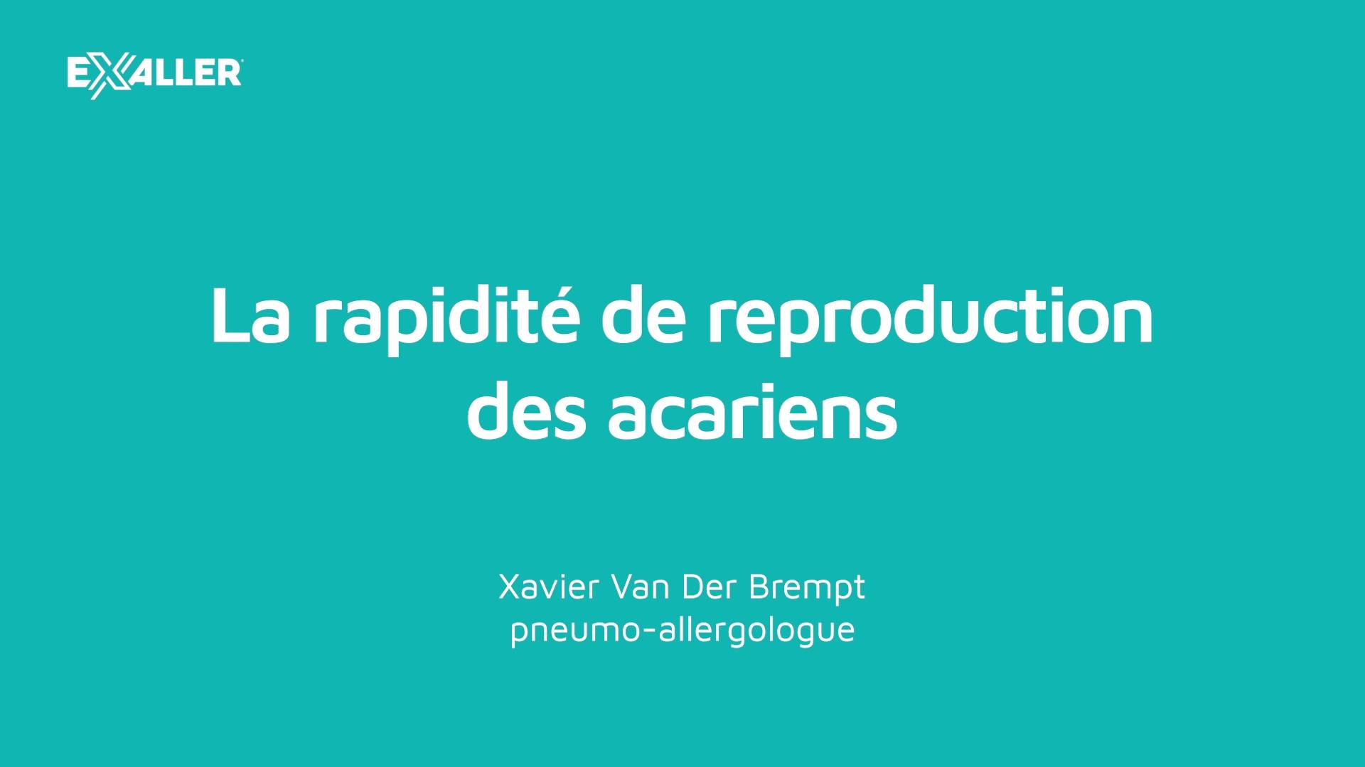 X2 La rapidité de reproduction des acariens