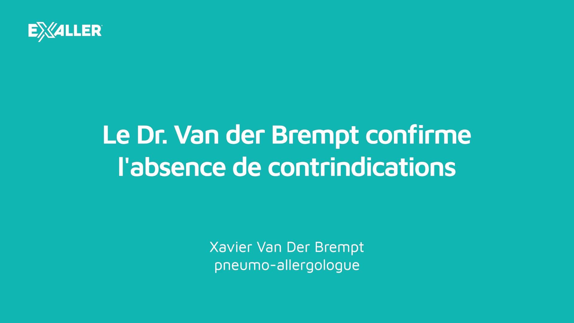 X14 Le Dr. Van der Brempt confirme labsence de contrindications