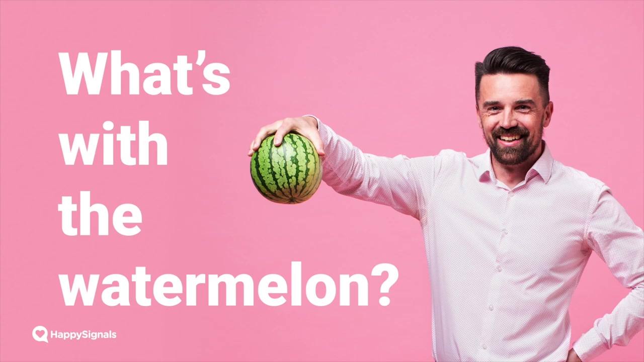 Whats with the watermelon_