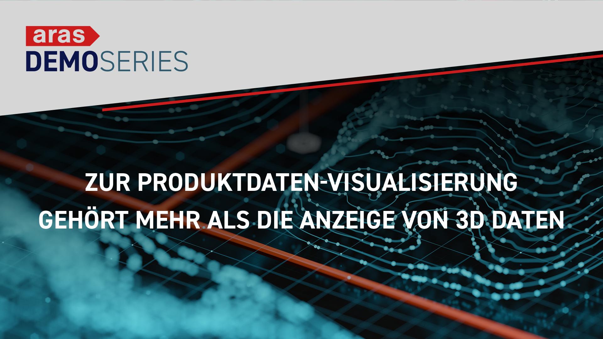 Zur Produktdaten-Visualisierung gehört mehr als die Anzeige von 3D Daten - Teil 1