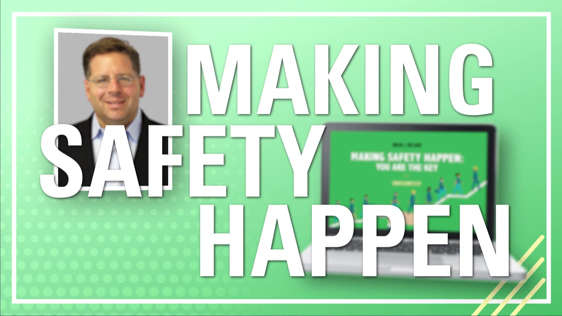 Making Safety Happen Overview