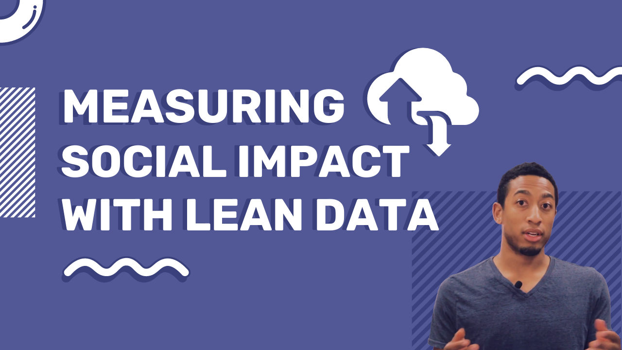 Measuring Social Impact With Lean Data ➤ Impact Measurement & Management