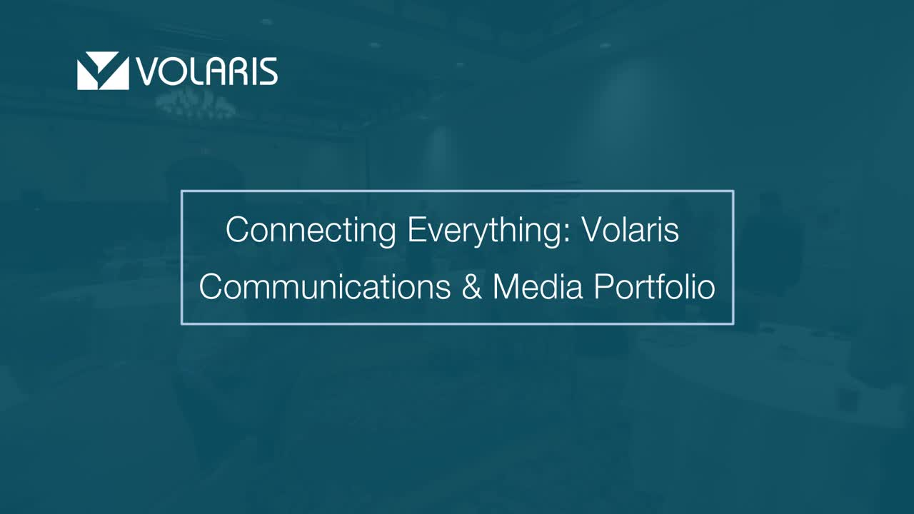Connecting Everything: Volaris Communications & Media Portfolio