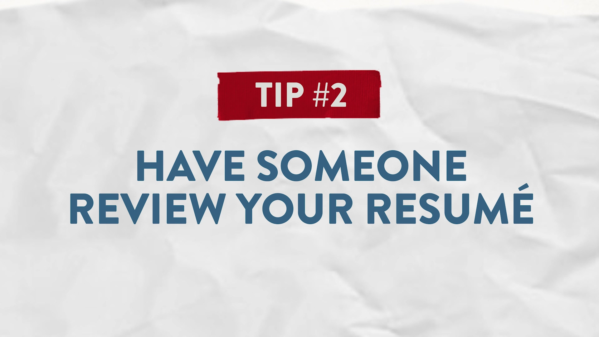 Tip #2 Have Someone Review Your Resume