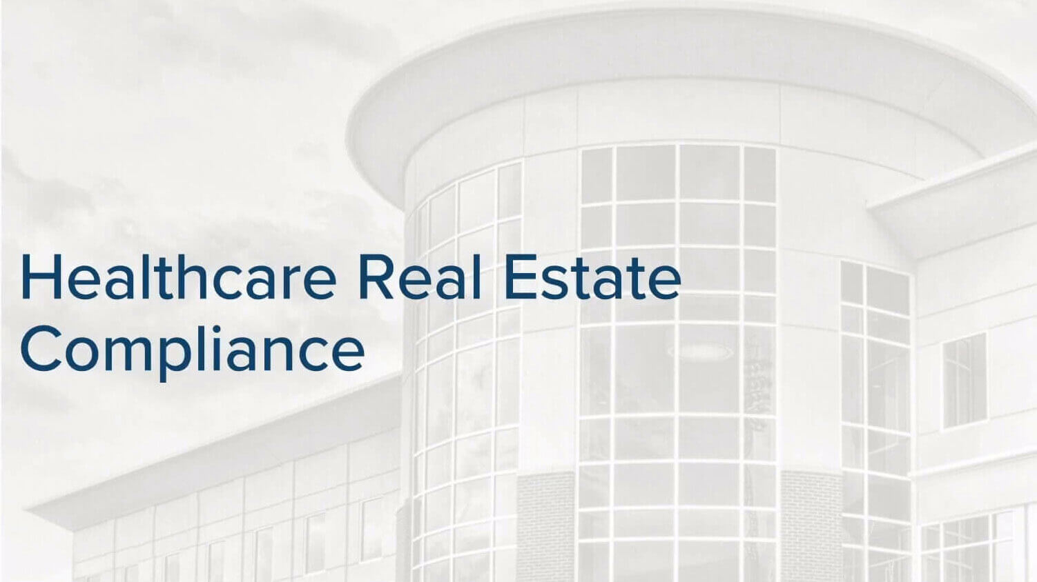 Healthcare Real Estate Compliance Services