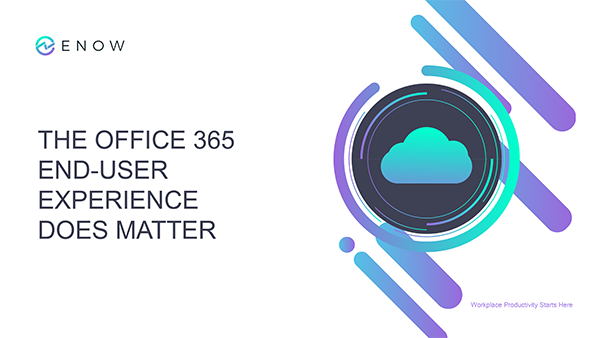 Monitoring the Office 365 End-User Experience Does it matter?