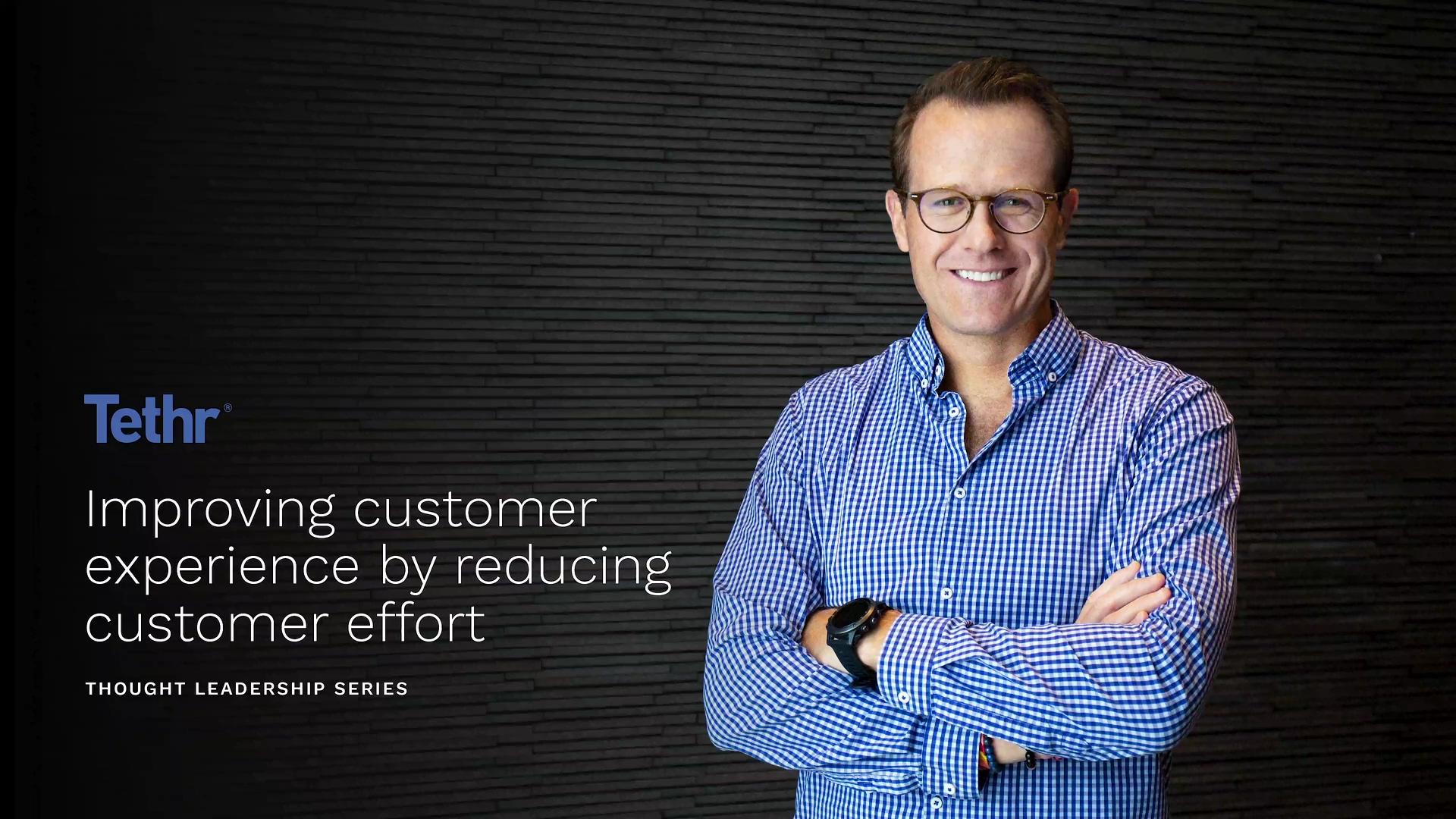 Tethr - Improving customer experience by reducing customer effort (1)
