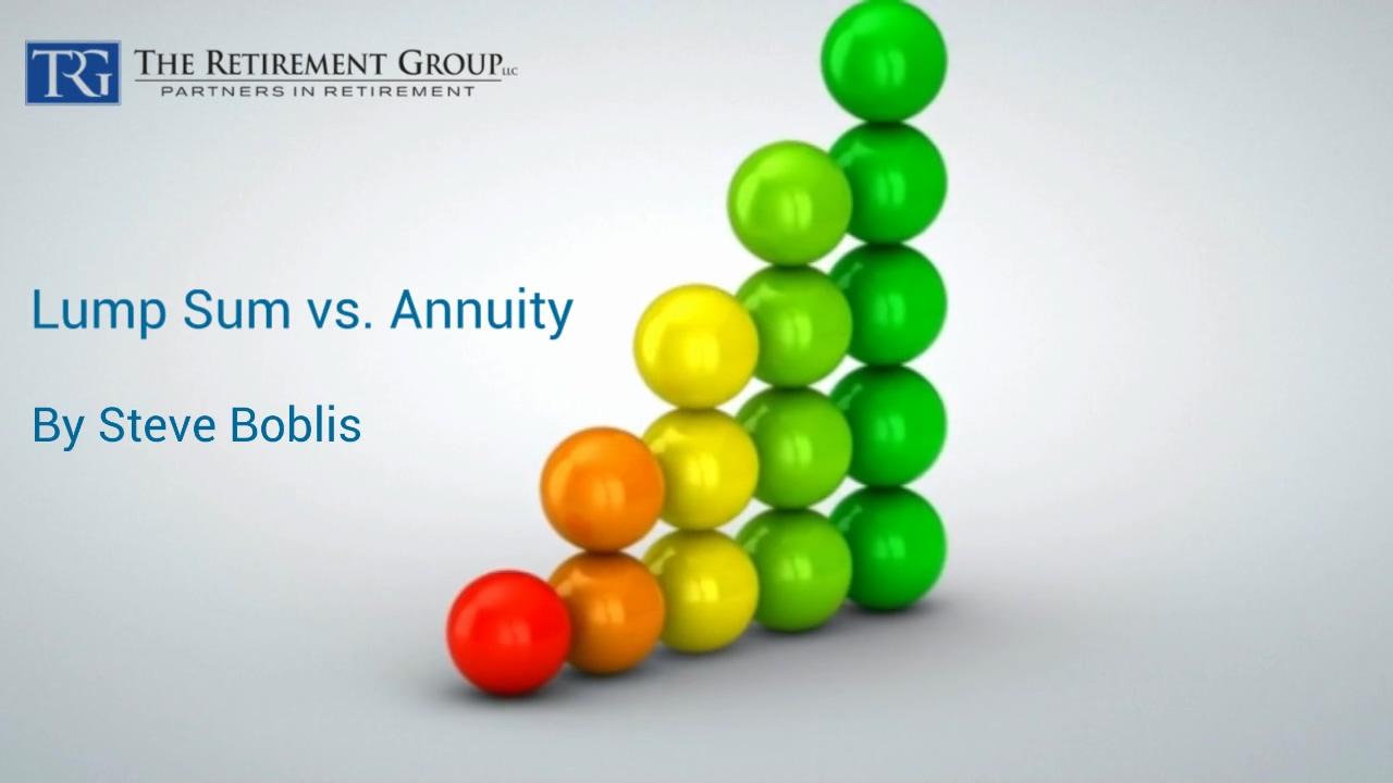 Lump Sum vs Annuity - Steve Boblis - 6_11_21