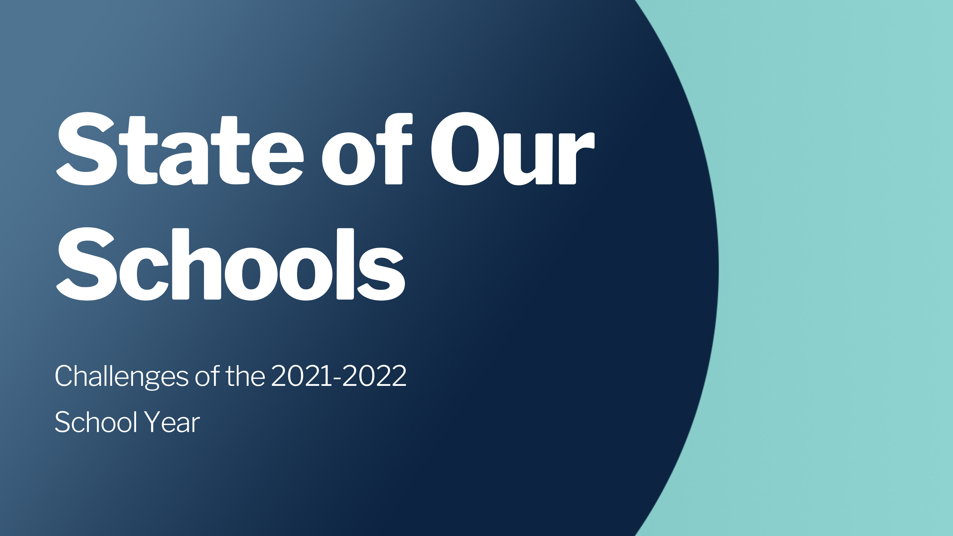 State of Our Schools_ Challenges of the 2021-2022 School Year