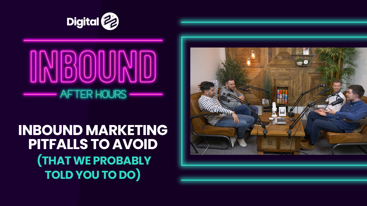 INBOUND AFTER HOURS: Inbound marketing pitfalls to avoid (that we probably told you to do)
