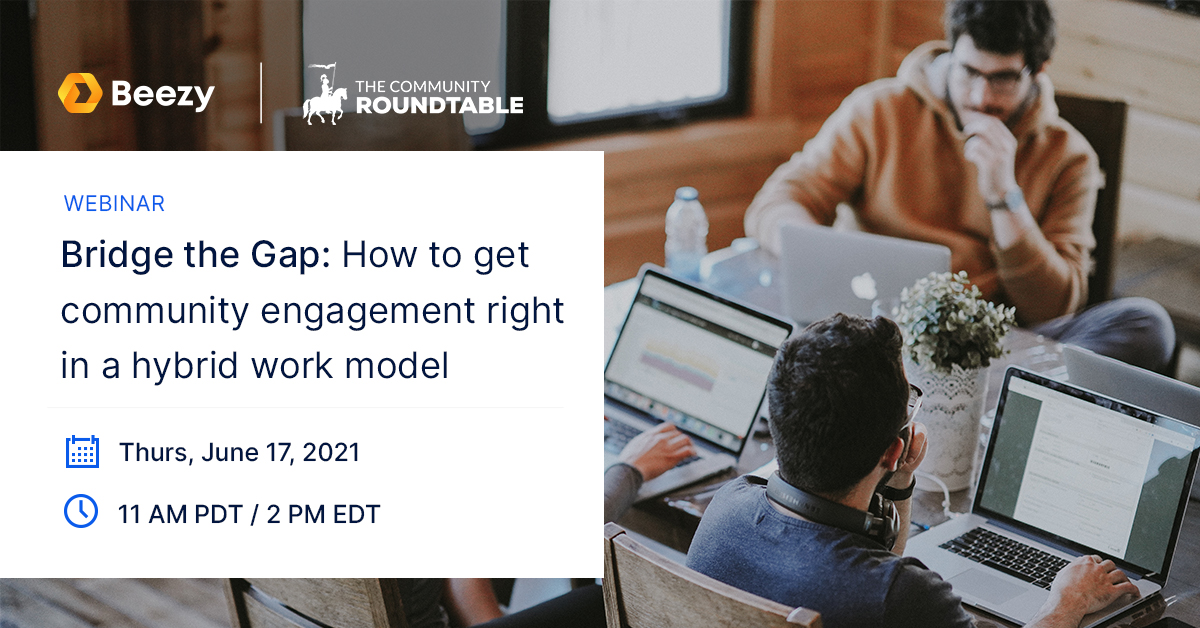 WEBINAR Bridge the Gap How to get community engagement right in a hybrid work model
