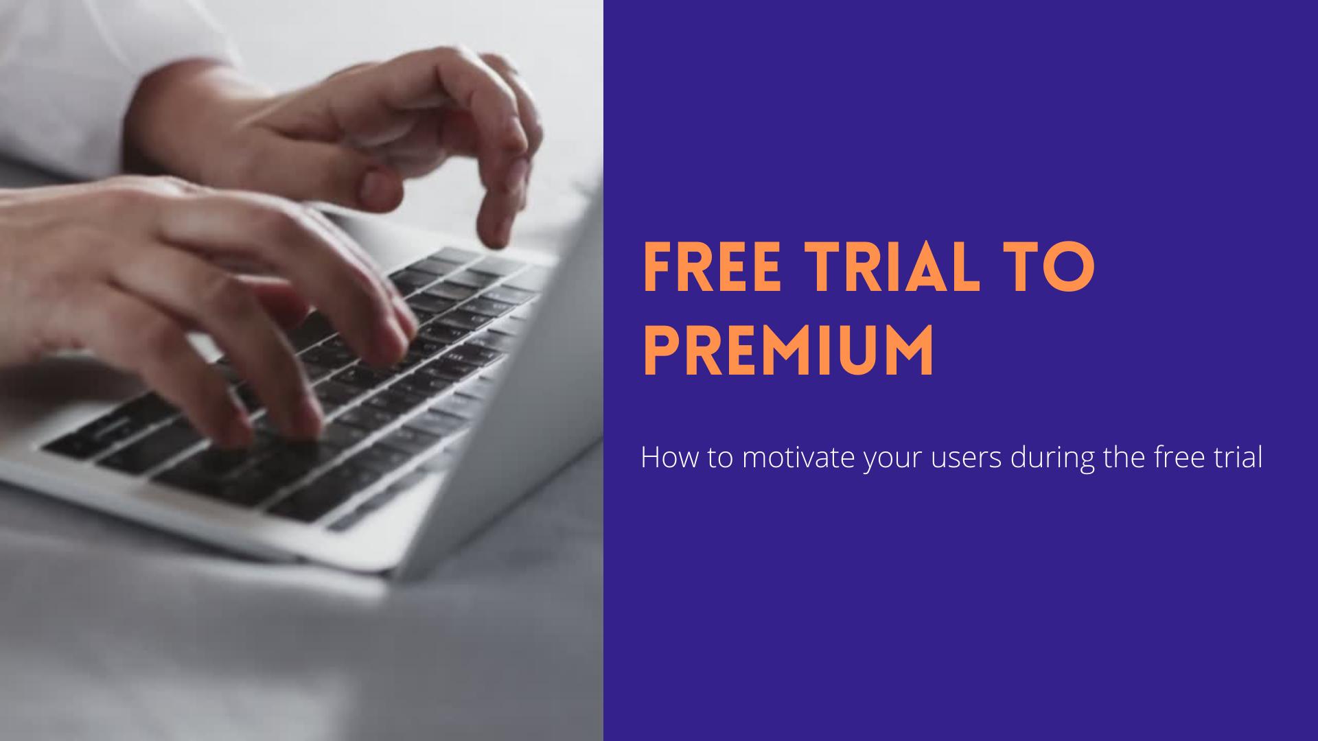How to motivate free trial users to preimum_Dashfrugal