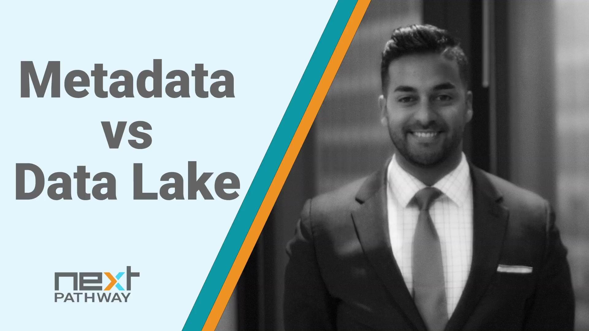 Metadata Versus Data Lake