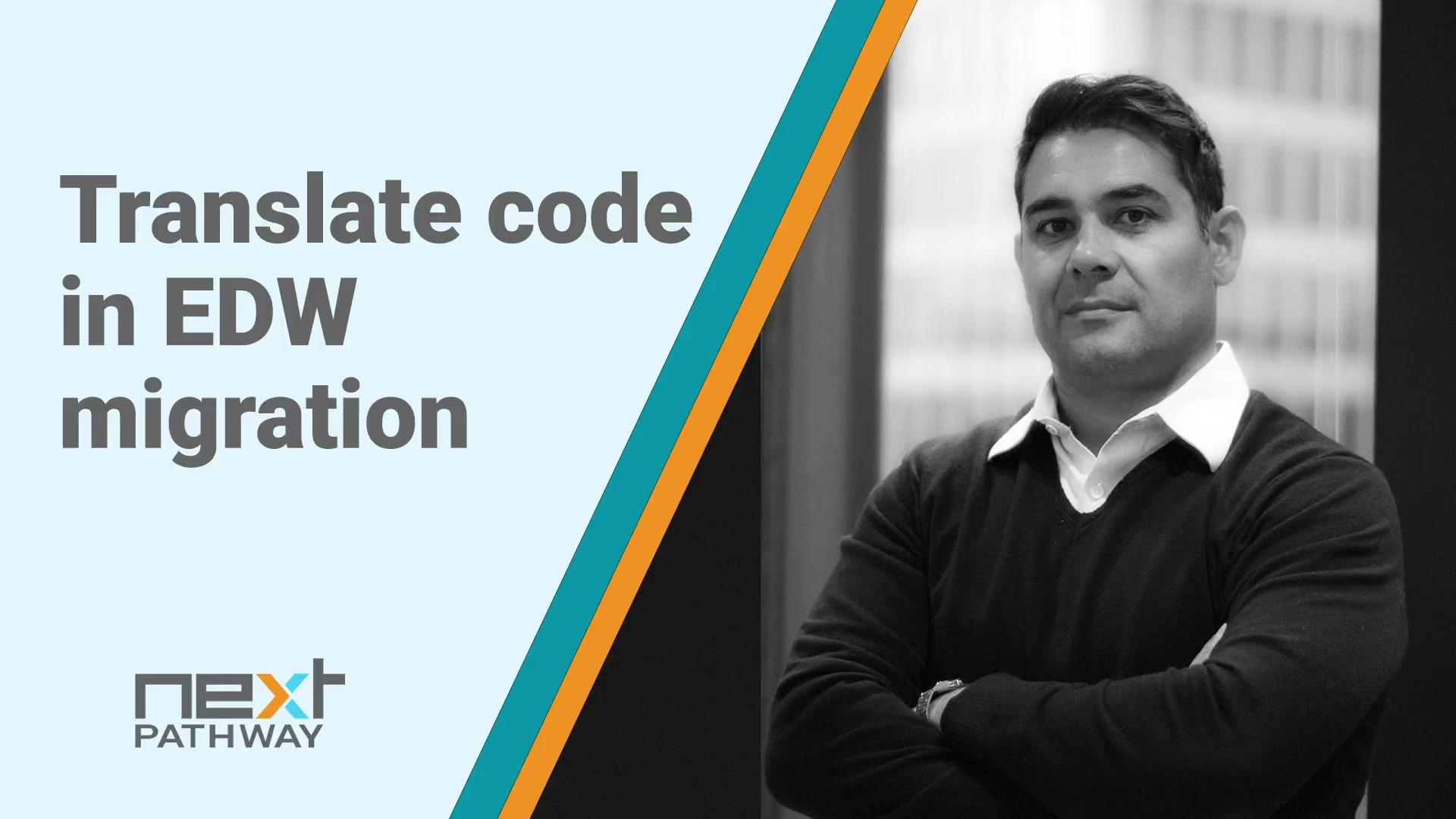 Why Should You Translate EDW Code