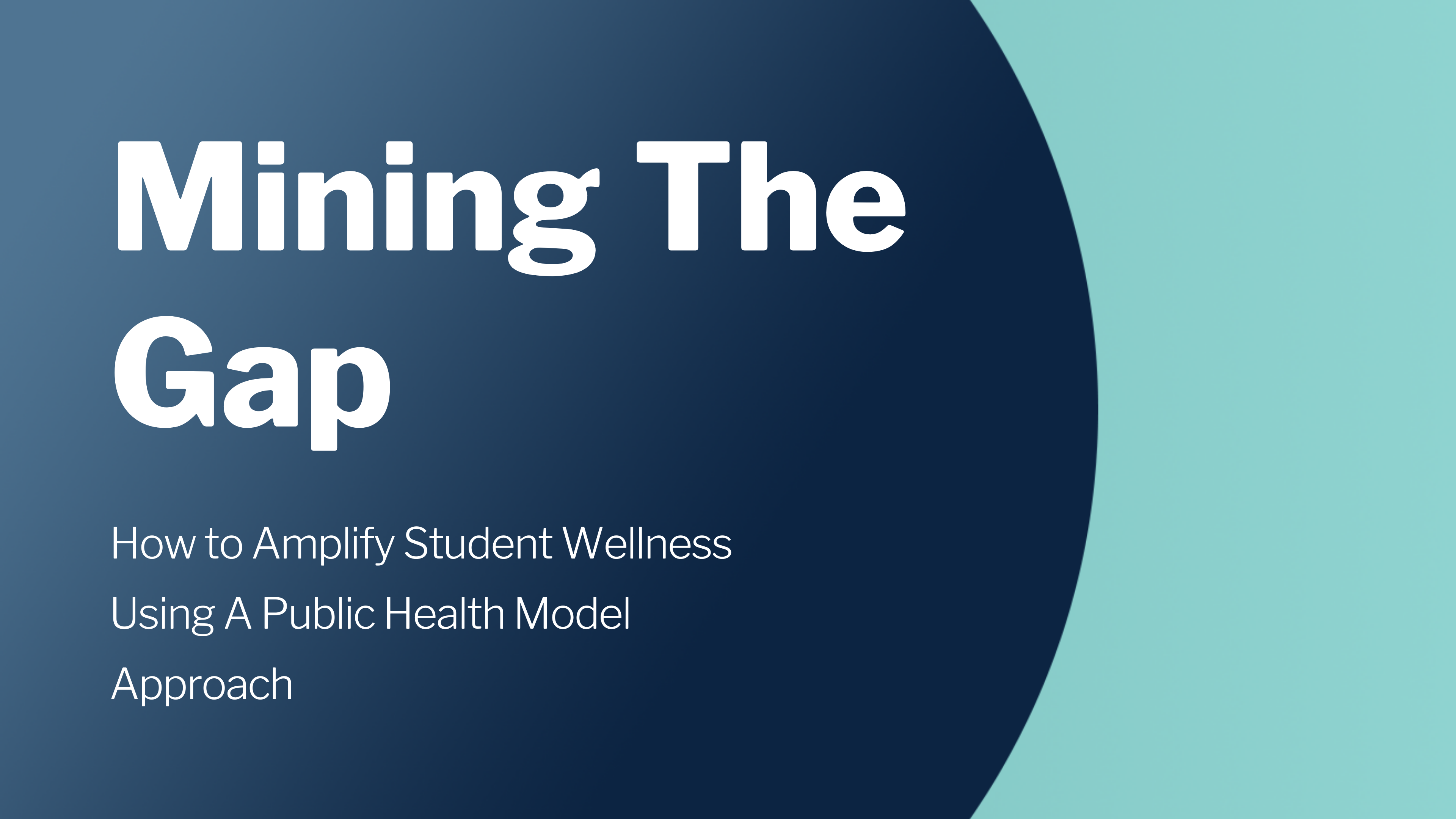 Mining The Gap_ How to Amplify Student Wellness Using A Public Health Model Approach