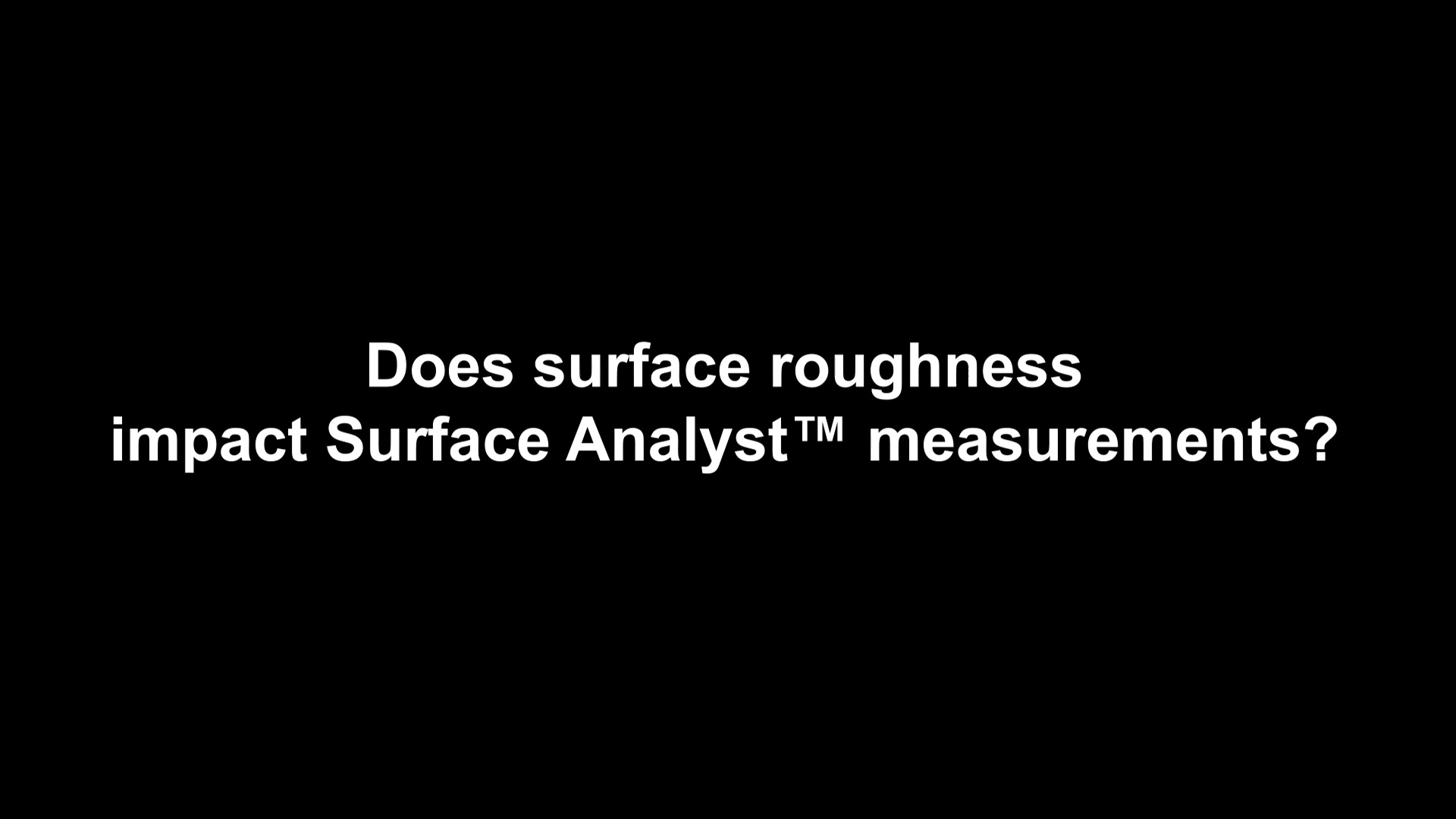 Does Roughness Impact Surface Analyst Measurements