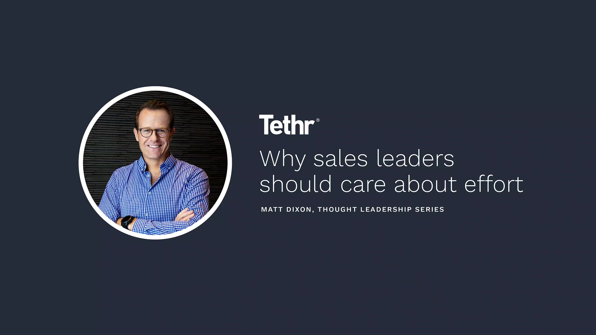 Tethr - Why sales leaders should care about effort