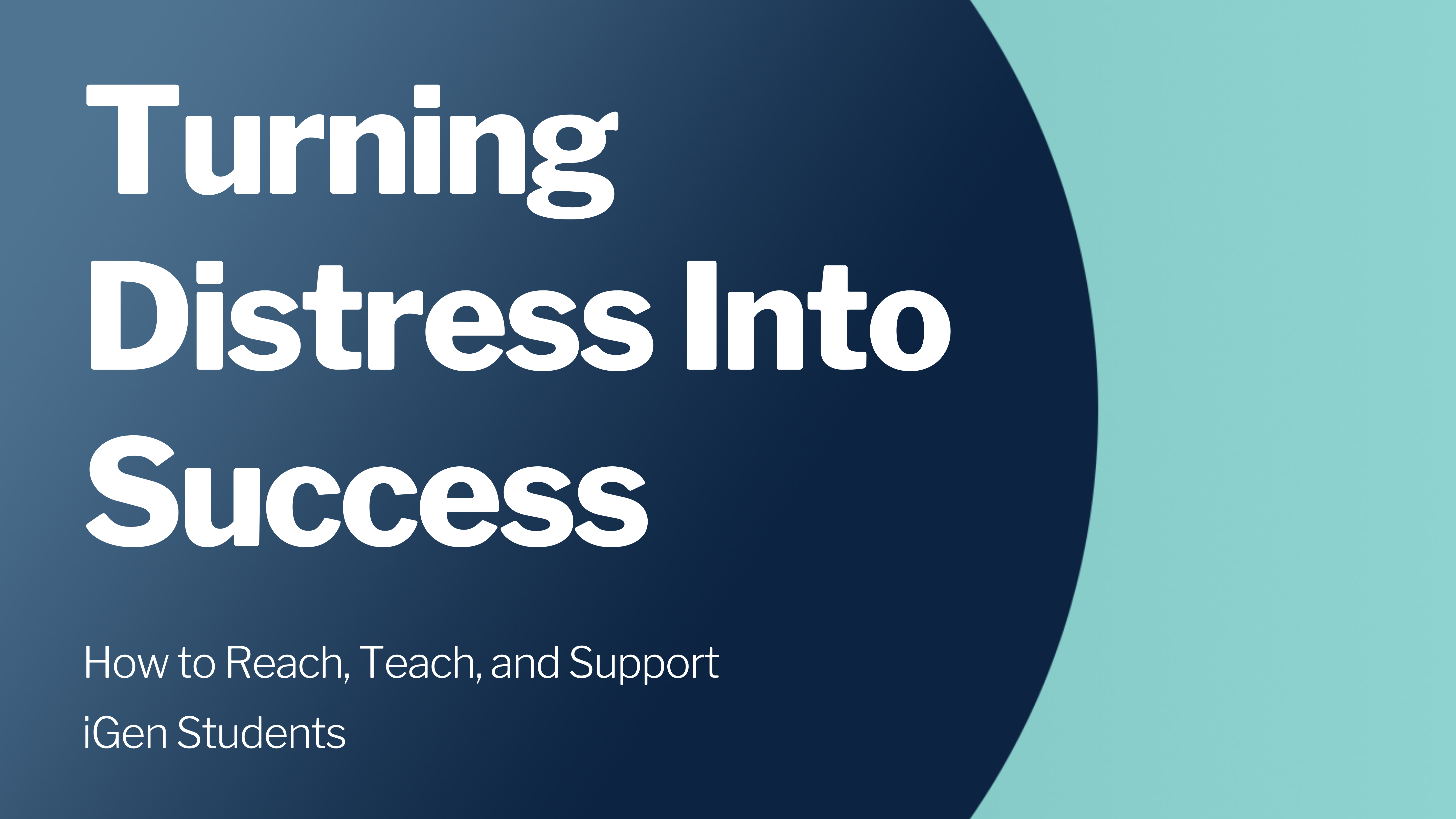 Turning Distress Into Success_ How to Reach, Teach, And Support iGen Students