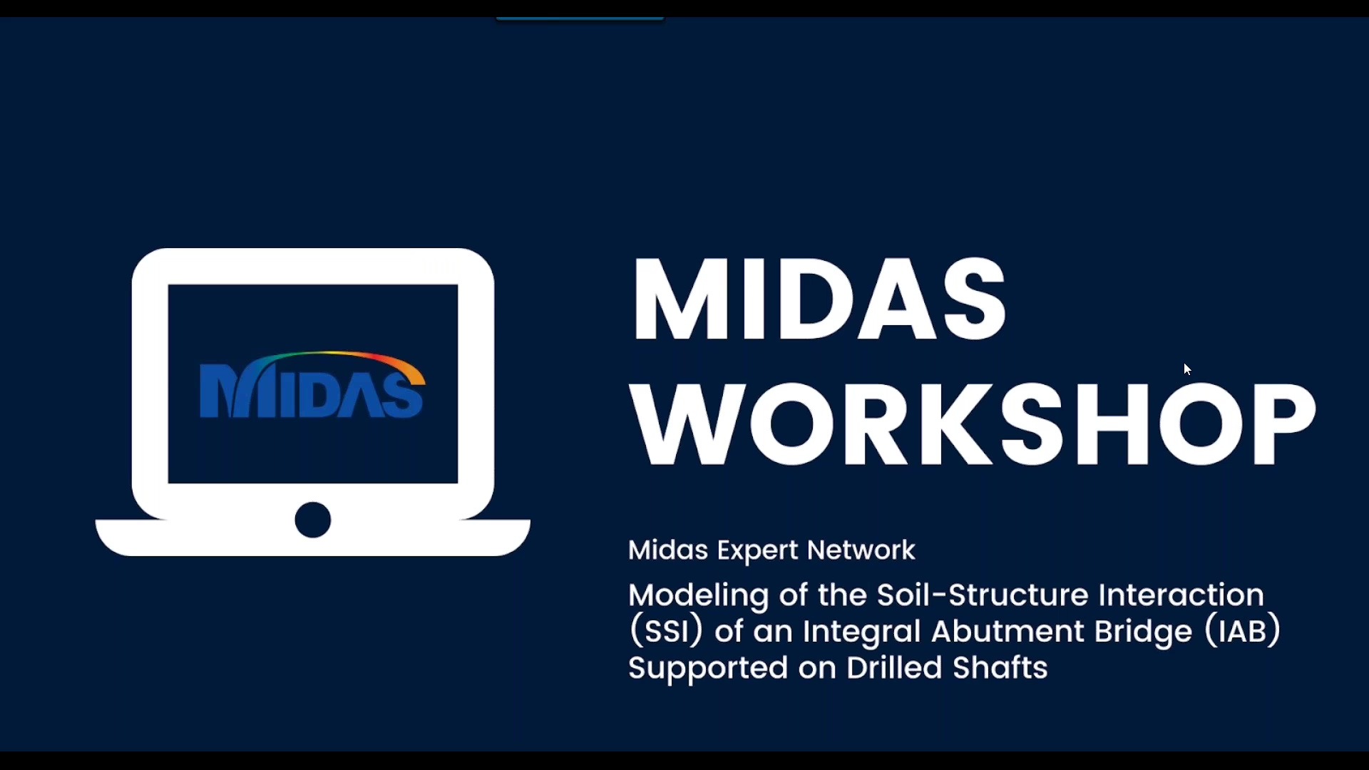 Midas Expert Session_ Modeling of the Soil-Structure Interaction (SSI) of Integral Abutment Bridge S