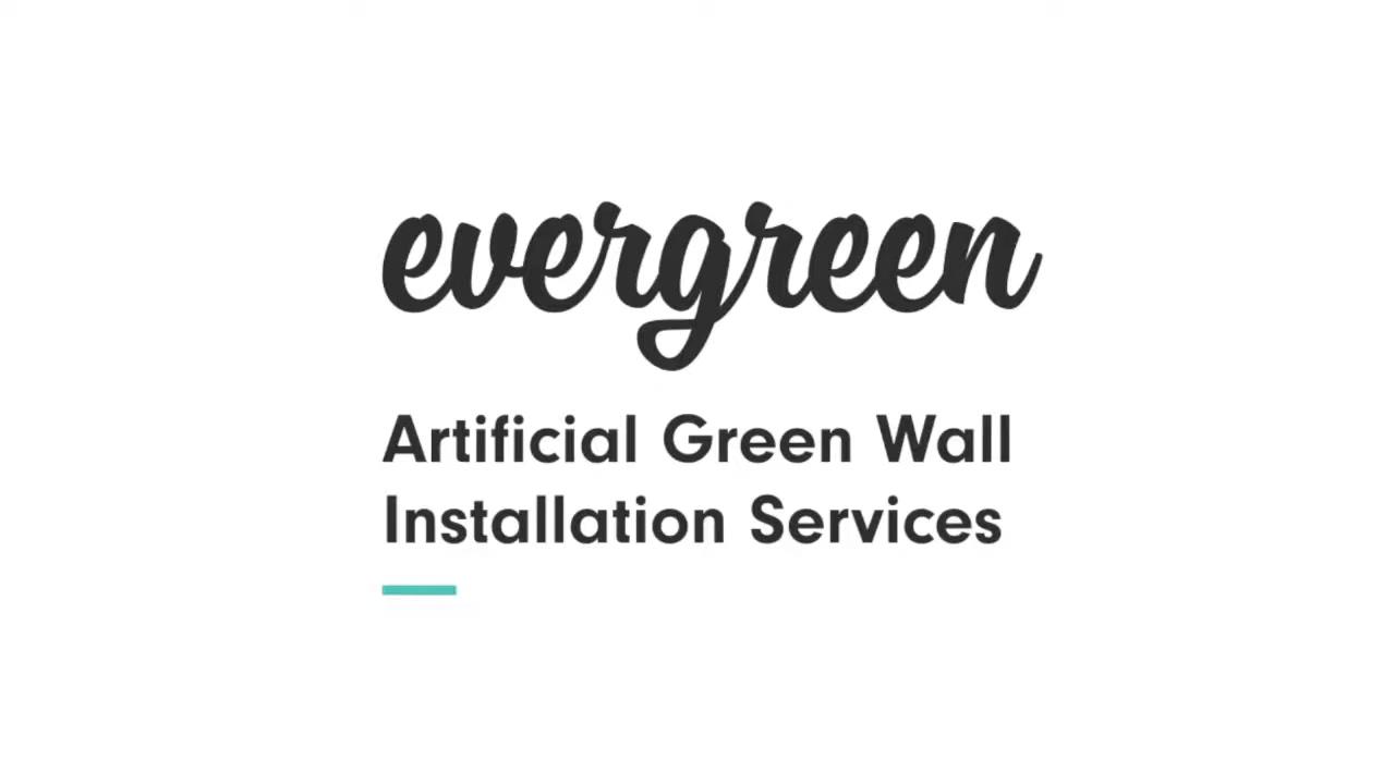 Evergreen Walls Installation Services