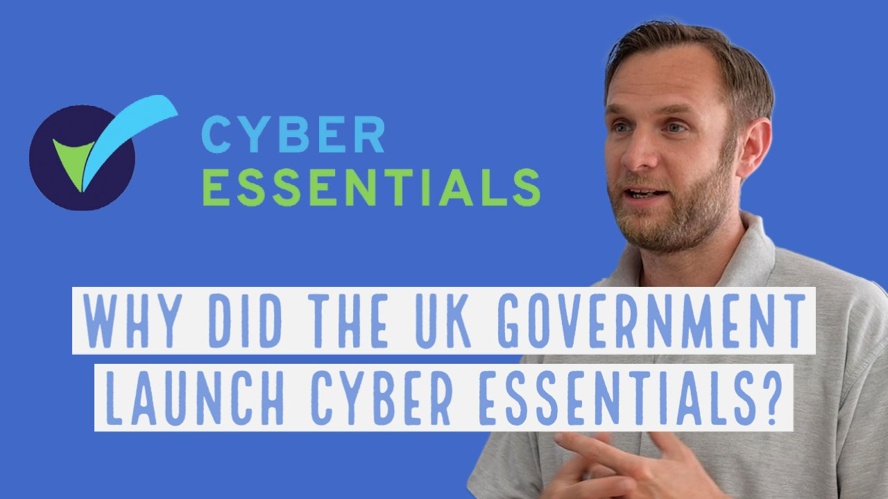 WHY WAS CYBER ESSENTIALS LAUNCHED
