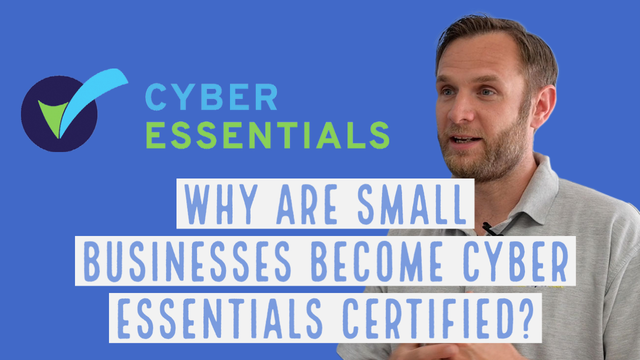 Why do small businesses become Cyber Essentials certified