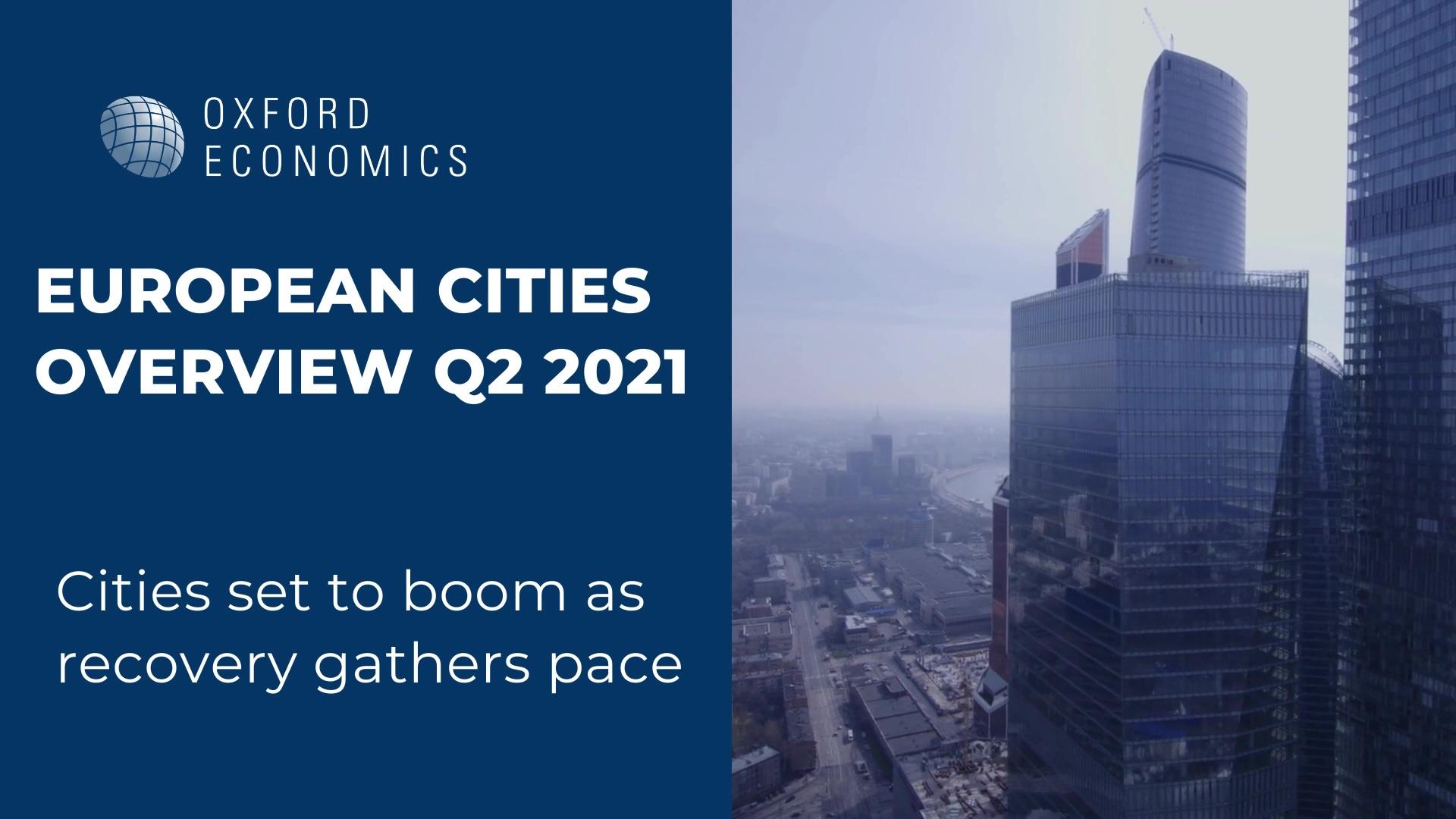 Video_European Cities Overview Q2 2021