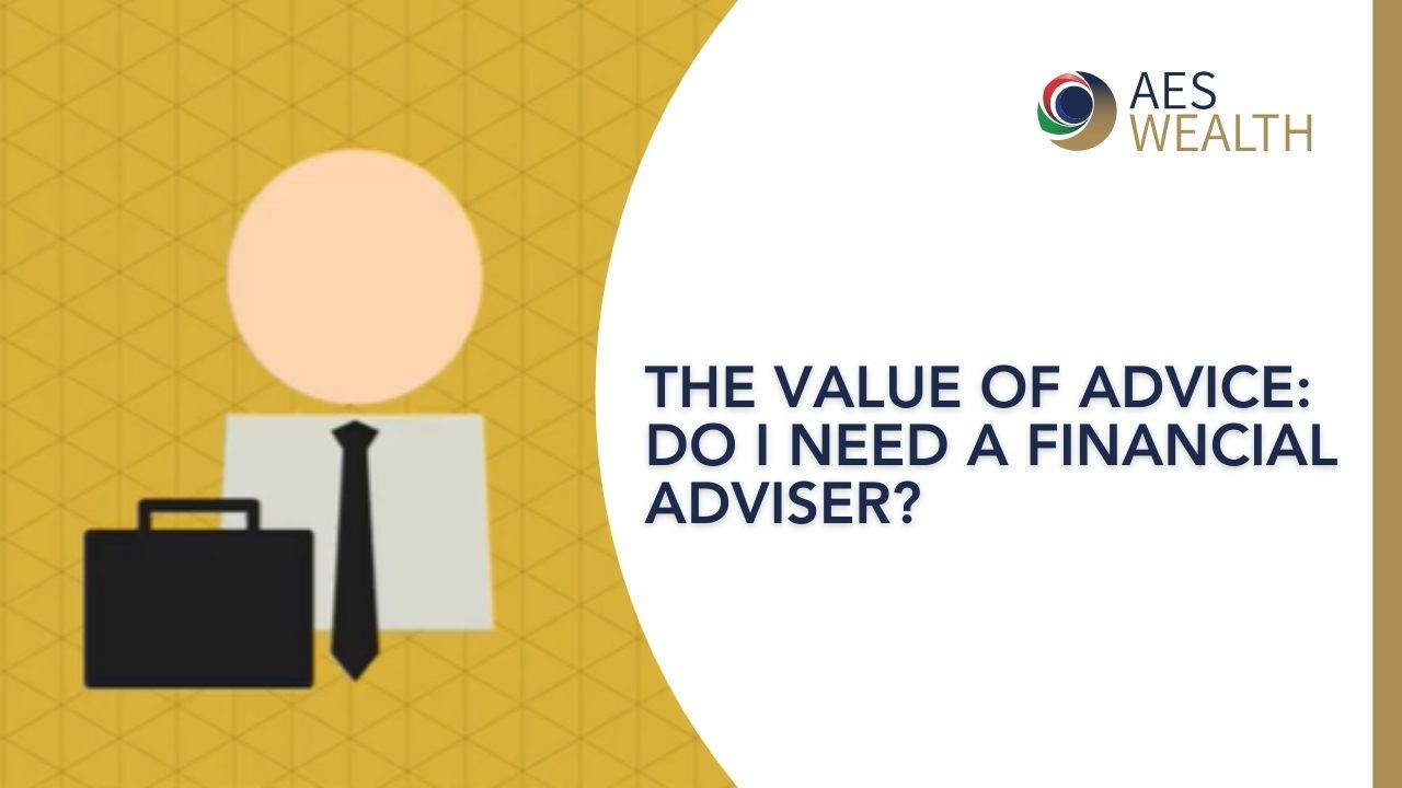 THE VALUE OF ADVICE 1 - Do I need an adviser- AES International