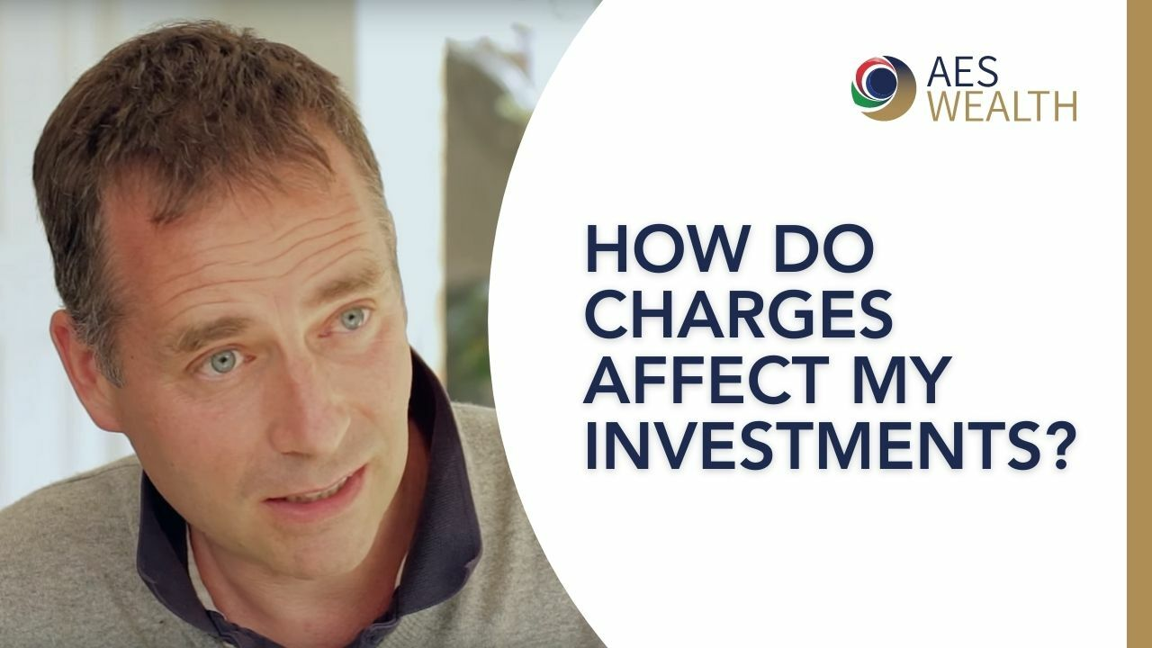 Adviser Vlog 06 How do charges affect my investments