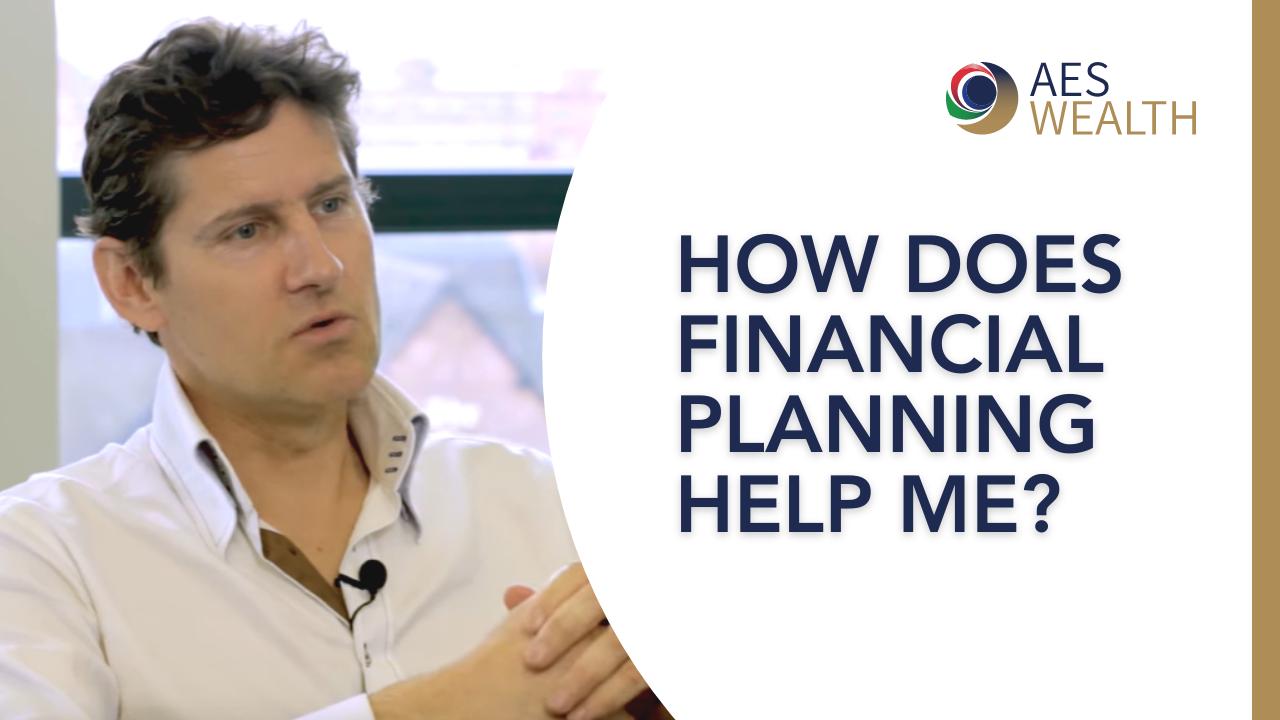 Adviser Vlog 25 How does financial planning help me
