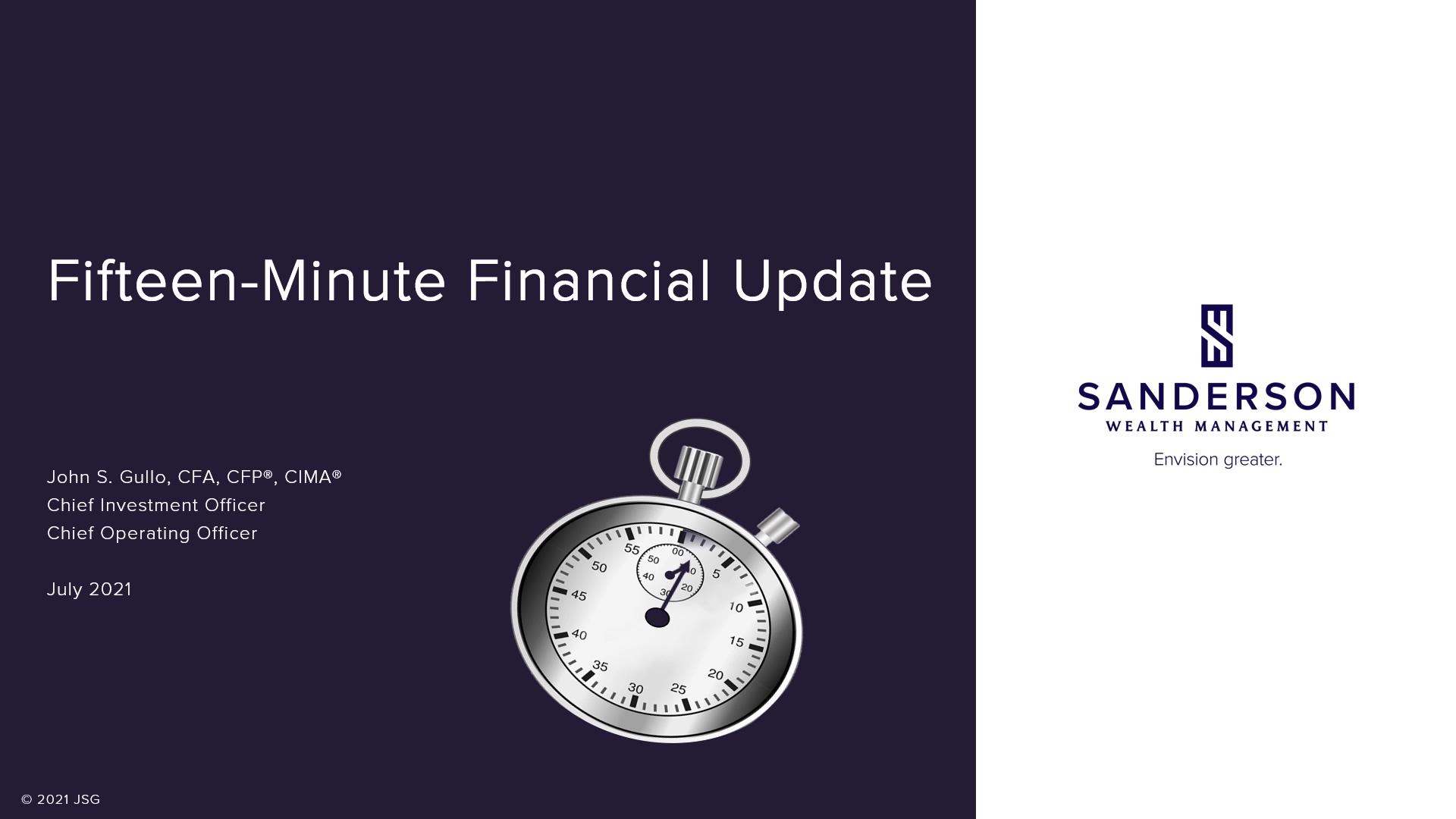 2021-06-30 - Fifteen Minute Financial Update - video