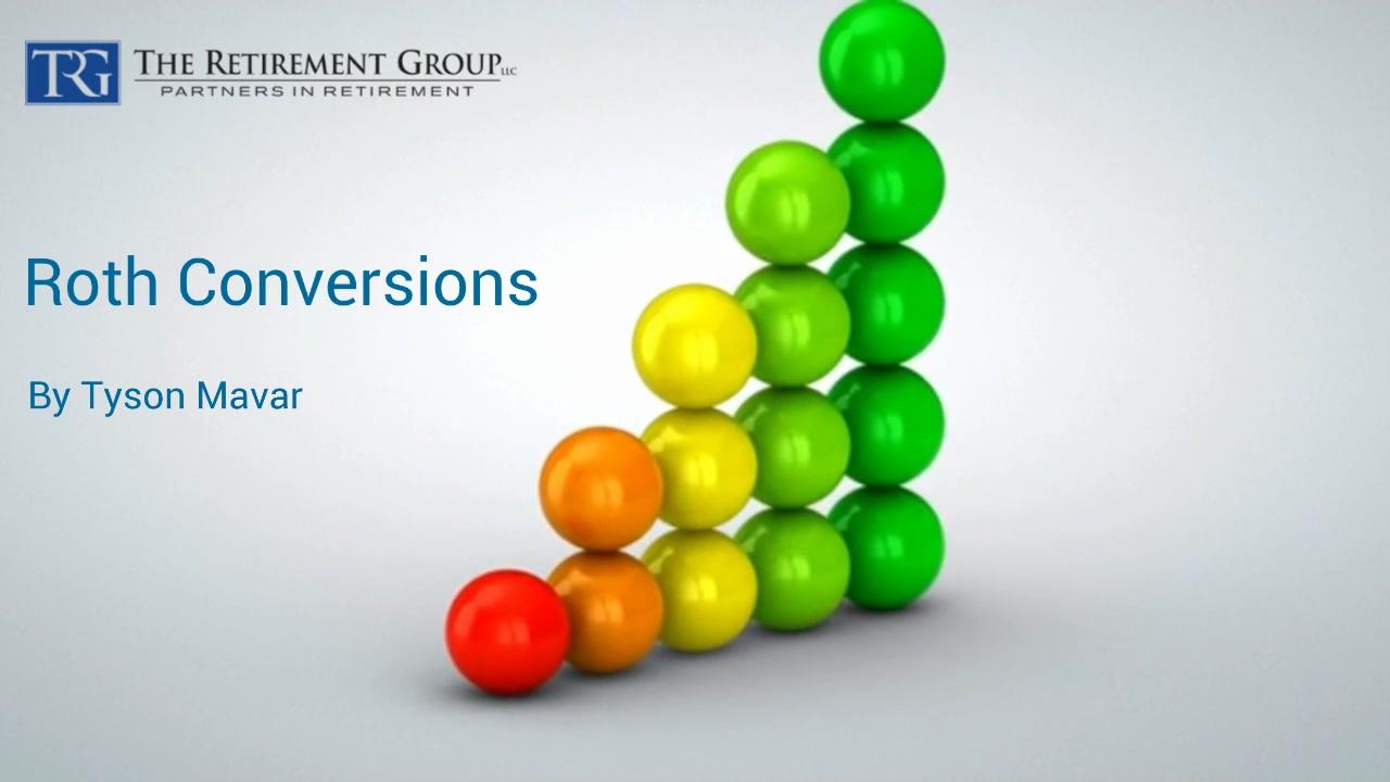 Roth Conversions - Tyson Mavar - 7_16_21