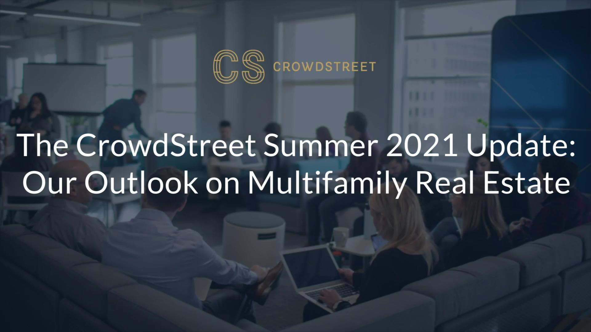 CrowdStreet Summer 2021 - Multifamily Cut
