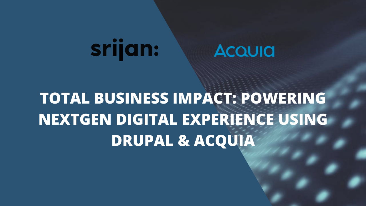 Powering Nextgen Digital Experience using Drupal & Acquia