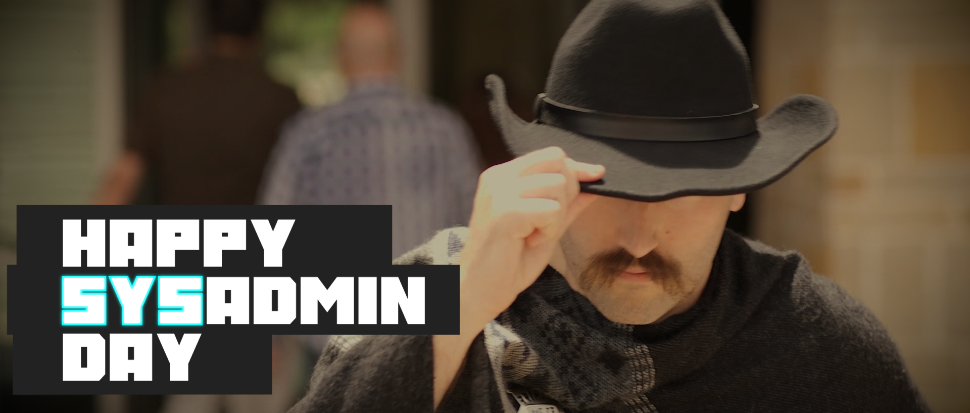 SysAdmin Day 2021: A Fistful of Tickets