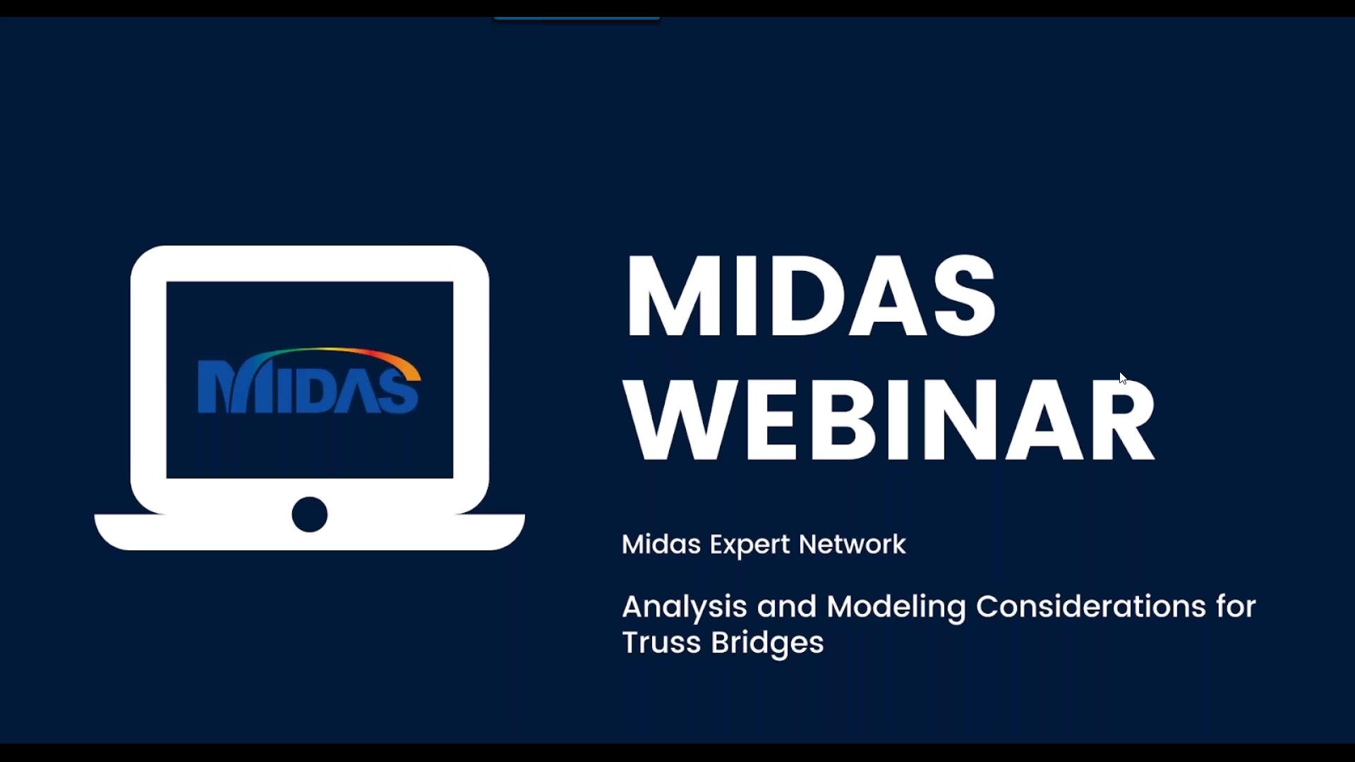 MIDAS Expert Webinar_ Analysis and Modeling Considerations for Truss Bridges