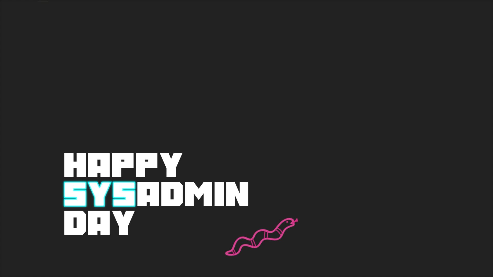 SysAdmin Day 2021: Quarantine Hobbies